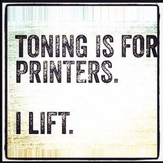 I lift and work in a printshop