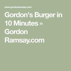 Gordon's Burger in 10 Minutes » Gordon Ramsay.com Burnt Food, Personal Taste, Gordon Ramsay, Burger Recipes, Burns, Stuffed Peppers, Stuffed Pepper, Gordon Ramsey, Hamburger Recipes