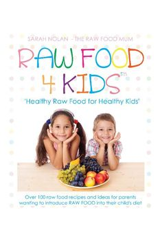 Raw Food 4 Kids