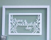 <3 have a buddhaful day <3