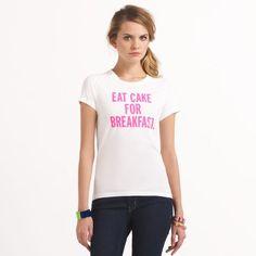 Eat Cake for Breakfast by katespade: http://pinterest.com/pin/2814818487043405/  #Tshirt #katespade