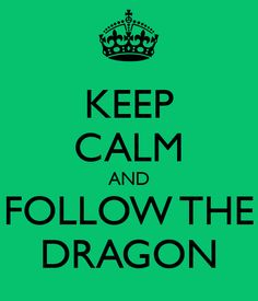 Keep calm and follow the dragon