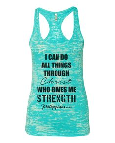 Quote Tank I Can do all things through Christ Philippians 4:13 burnout racerback tank racer back religious