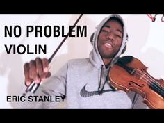 No Problem (Violin by Eric Stanley) Chance the Rapper - YouTube