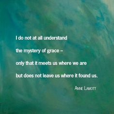 If you think the colors are arresting, wait until you read the quote. Thanks Anne Lamott Life Quotes Love, Great Quotes, Quotes To Live By, Me Quotes, Inspirational Quotes, Anne Lamott, Encouragement, A Course In Miracles, Infp