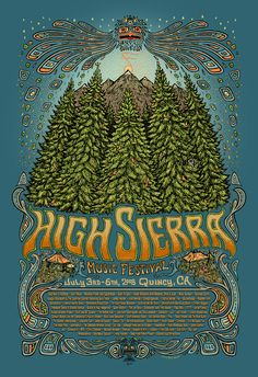 music festival poster  intense illustration  high sierra.  This poster design has a very hand drawn quality.  The colors are very cool, calm, and collected.  The art work is very illustrative and the font really stands out and looks very golden.