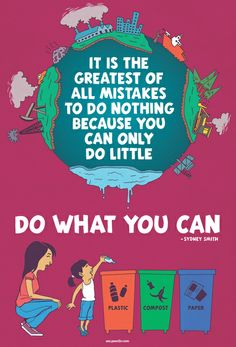 It is the greatest of all mistakes to do nothing because you can only do little. Do what you can.