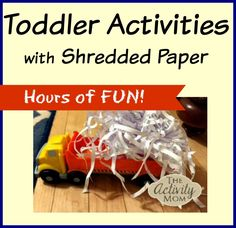 The Activity Mom - Toddler Activities with Shredded Paper - The Activity Mom