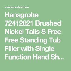 """Hansgrohe 72412821 Brushed Nickel Talis S Free Free Standing Tub Filler with Single Function Hand Shower and 49"""" Techniflex Hose - Less Valve - FaucetDirect.com"""