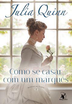 Editora Arqueiro lançará em Setembro, Como se casar com um marquês, de Julia Quinn - Cantinho da Leitura