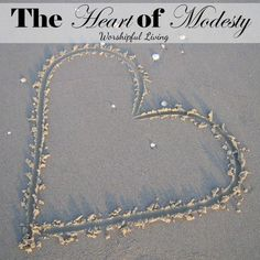 The Heart of Modesty - Worshipful Living