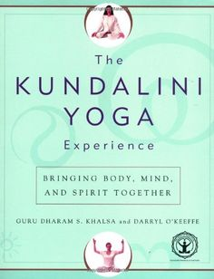 Bestseller Books Online The Kundalini Yoga Experience: Bringing Body, Mind, and Spirit Together Dharam Singh Khalsa, Darryl O'Keeffe $10.88  - http://www.ebooknetworking.net/books_detail-0743225821.html