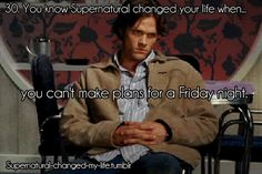 30. You know Supernatural changed your life when... | Submitted by: xxtellmeforeverxx