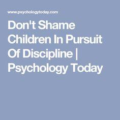 Don't Shame Children In Pursuit Of Discipline | Psychology Today