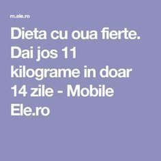 Dai jos 11 kilograme in doar 14 zile - Mobile Ele. Rina Diet, Slime, Health And Beauty, Feel Good, Bodybuilding, Lose Weight, Health Fitness, 1, How To Plan