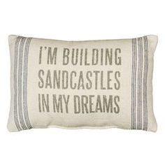 Sandcastles Pillow..cant wait for vacay!! @Shanna Freedman SunShine