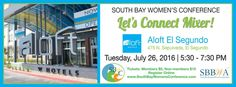 July 26, 2016  Let's Connect Mixer @ Aloft    #Southbay #Events #WhatsHappeningInTheSouthBay #WhatToDoInTheSouthBay