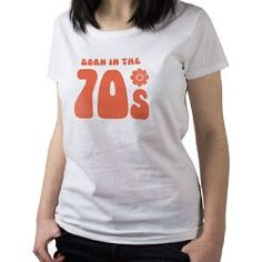 Ladies Born in the 70s T-shirt (black or white available) - ideal Birthday gift