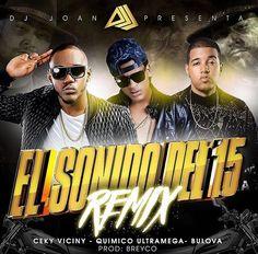 Ceky Viciny ft Quimico & Bulova – El sonido del 15 (Remix) - SABORURBANO