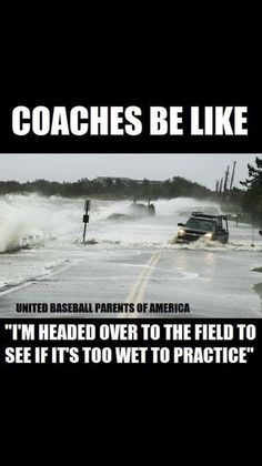 "Coaches be like ""I'm headed over to the field to see if it's too wet to practice. Funny Softball Quotes, Volleyball Memes, Funny Sports Memes, Sports Humor, Funny Baseball Memes, Baseball Sayings, Nfl Memes, Really Funny Memes, Stupid Funny Memes"