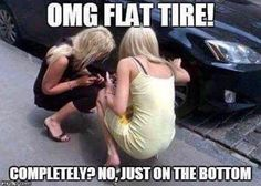 Ugh oh. Flat Tire | Car memes | Blonde Jokes