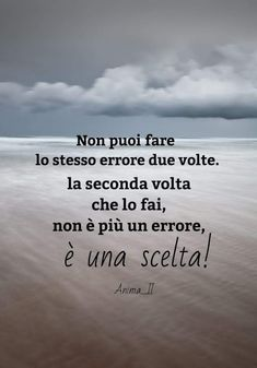 ******You can't make the mistake twice, the second time you do it is not a mistake but a choice Couple Quotes, Words Quotes, Life Quotes, Sayings, Italian Love Quotes, I Miss You Cute, Cute Quotes For Instagram, Cool Words, Sentences