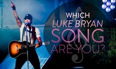 """Which Luke Bryan Song Are YOU? """"Play It Again"""" is definitely you! You aren't afraid to hang out in the background and wait for your song to come on! When your song does come on-- it's time to get going!"""