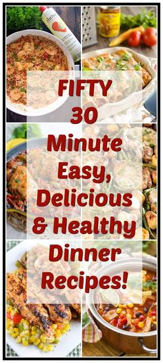 fifty 30 minute easy, delicious and healthy dinner recipes Easy Healthy 30 Minute Meals, Healthy Family Dinners, Family Meals, Easy Meals, Easy Recipes, Healthy Kid Friendly Dinners, 30 Minute Dinners, Healthy Recipes, Healthy Cooking