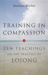 "Read ""Training in Compassion Zen Teachings on the Practice of Lojong"" by Norman Fischer available from Rakuten Kobo. A prominent Zen teacher offers a ""direct, penetrating, and powerful"" perspective on a popular mind training practice of . Meditation Books, Buddhist Practices, Buddhist Traditions, Eastern Philosophy, Book Annotation, Books To Read Online, Heart And Mind, Compassion, Norman"