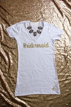 Gold Glitter Bridesmaid Shirt for bachelorette party or for getting ready the morning of the wedding - by Blondarazzi Designs on Etsy