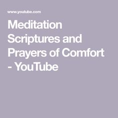 Meditation Scriptures and Prayers of Comfort Scriptures, Meditation, Prayers, Make It Yourself, Youtube, Verses, Bible Verses Quotes, Beans, Youtubers