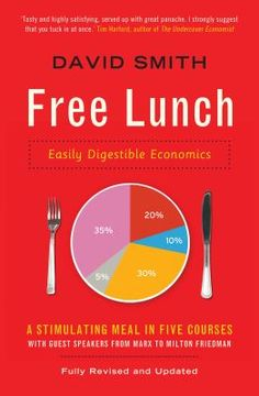 Free lunch : easily digestible economics / David Smith. London : Profile, 2012. Matèria: Economia. http://cataleg.ub.edu/record=b2187800~S1*cat   #bibeco