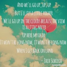 Clouds by zach sobiech such a nice song! :)