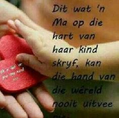 Mamma Motivational Quotes, Inspirational Quotes, Afrikaans Quotes, Special Words, Tattoo Quotes, Mothers, Heart, Image, Ideas