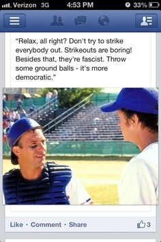 From the Movie, 'Bull Durham' one of my favorite Baseball movies.