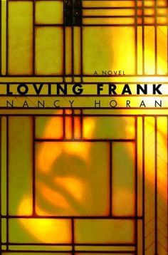 """""""Loving Frank: A Novel"""" by Nancy Horan --- This is a fictional story about a woman who has an affair with the famous architect Frank Lloyd Wright. As a fan of his house at Bear Run, PA - Fallingwater - I really must read this! ... #LibraryLoans"""