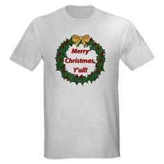 Merry Christmas Y'all Shirts Ash Grey T-Shirt Holiday Light T-Shirt by CafePress. A Great Southern Christmas Shirt - for those of you in the South, or with a Southern State of Mind Holiday Light T-Shirt Tee, TShirt, Shirt Look cool without breaking the bank. Our durable, high-quality, pre-shrunk 100% cotton t-shirt is what to wear when you want to go comfortably casual. Preshrunk, durable and guaranteed.5.6 oz. 100% cotton. Standard fit.. Price: $18.00