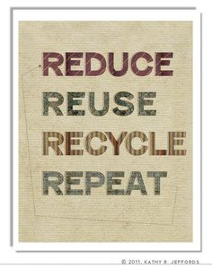 Repeat repeat repeat ---- Reduce Reuse Recycle Repeat Art. Typographic Print. Earth Day Poster. Recycling Sign. Go Green. Do Your Part. Save The Planet. Enviromental on Etsy, $18.00