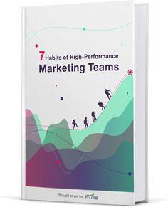 7 Habits of High-Performance Marketing Teams