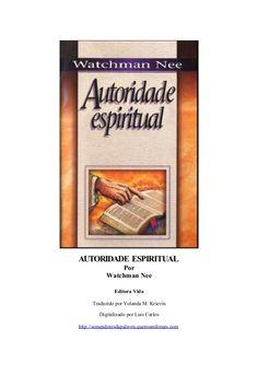 AUTORIDADE ESPIRITUAL Por Watchman Nee Editora Vida Traduzido por Yolanda M…