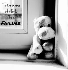 To the Mama Who Feels Like a Failure | Christian Motherhood