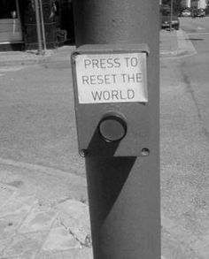 Would you press it? To reset the world, to start over with another chance. Or would you ignore it? Live in the present untill another being came across it and pressed it.