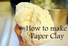 Soak a roll toilet paper in water and squeeze as much water out as you can. Break into chunks. Use 2 cups toilet paper, 1 cup *regular* premixed joint compound, 3/4 cup Elmer's Glue, 3/4 cup flour. Mix on med-high speed 2-3 minutes. Yields 3 cups paper clay. Sculpt away!