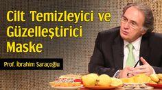 Cilt Temizleyici ve Güzelleştirici Maske   Prof. İbrahim Saraçoğlu - YouTube