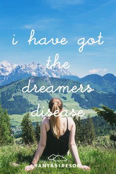 """""""I have got the dreamers disease"""" www."""