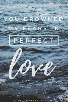 "Bethel Music, No Longer Slaves. ""You drowned my fears in perfect love."" Lyrics, Inspiration, Bible Verses"