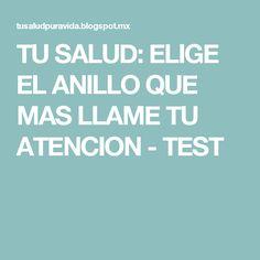 TU SALUD: ELIGE EL ANILLO QUE MAS LLAME TU ATENCION - TEST