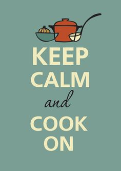 Keep calm and cook on Keep Calm and #KeepCalm
