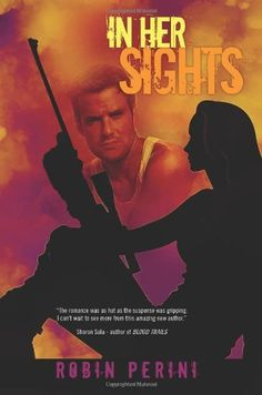 In Her Sights (A Montgomery Justice Novel) by Robin Perini