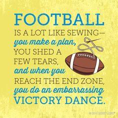 Is football like sewing?